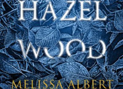 Hazel Wood - Melissa Albert | Czytam, polecam...
