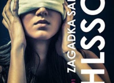 Zagadka Sary Tell - Kristina Ohlsson MARTIN BENNER #1 | Czytam, polecam...