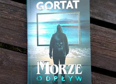 Morze. Odpływ - Grzegorz Gortat | Czytam, polecam...