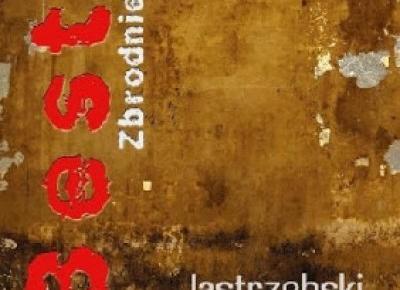 Bestie. Zbrodnie i kary - Janusz Maciej Jastrzębski | Czytam, polecam...