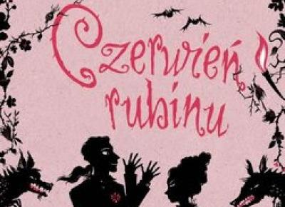 Czerwień rubinu - Kerstin Gier - TRYLOGIA CZASU 1 | Czytam, polecam...