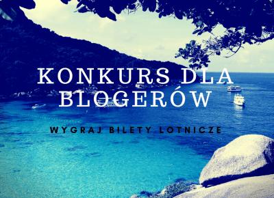 Konkurs dla blogerów! Wygraj bilety lotnicze gdzie tylko chcesz!