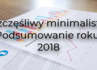 Podsumowanie roku 2018 u Szczęśliwego minimalisty.
