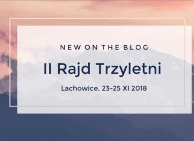 """Szyszka Pisze Blog: II Rajd """"Trzyletni"""" - Lachowice"""