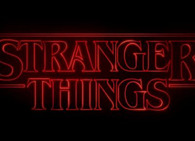 STRANGER THINGS - czyli absolutny hit Netflix'a!