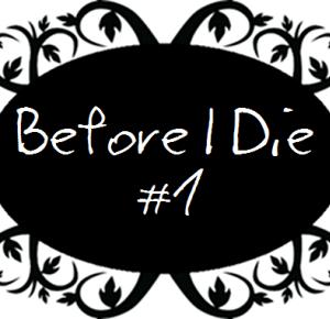 Before I Die #1