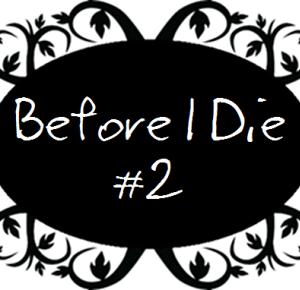 Before I Die #2