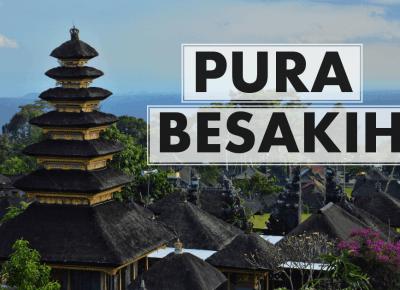 Nasza przygoda w Pura Besakih, najważniejszej świątyni na Bali.