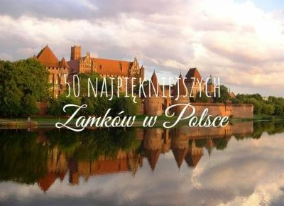 50 najpiękniejszych zamków w Polsce, które chcemy zobaczyć | Kierunek świata | blog podróżniczy