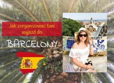 Jak zorganizować wycieczkę do Barcelony | Praktyczne wskazówki | Testacja