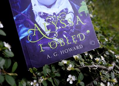 KSIĄŻKOWA PRZYSTAŃ: sprawdź, zanim przeczytasz!: 231. Alyssa i obłęd, A.G. Howard
