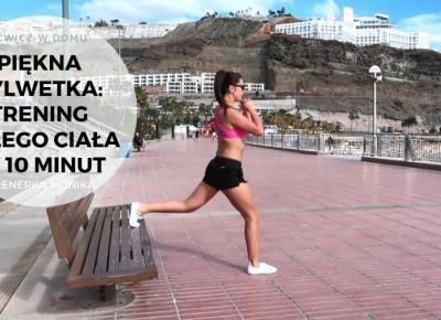 Piękna sylwetka - trening całego ciała w 10 minut