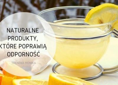 Naturalne produkty, które poprawią odporność i uchronią przed infekcjami zimą
