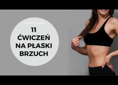 11 ćwiczeń na płaski brzuch - ćwicz w domu