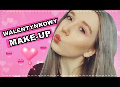 Walentynkowy make-up ♥