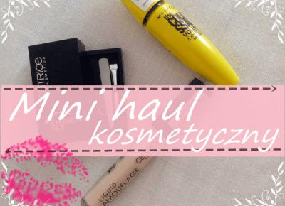 Ulciiakk: Mini haul kosmetyczny | Maybelline, Catrice