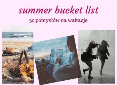 Ulciiakk: Summer Bucket List! Jak nie nudzić się w wakacje?