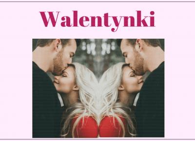 Ulciiakk: Kilka slow o WALENTYNKACH... dla singli i zakochanych
