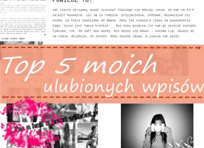 Ulciiakk: Top 5 moich ulubionych wpisów na moim blogu