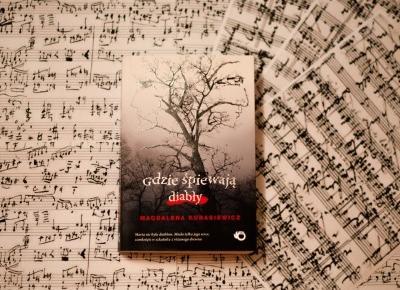 UNCARO: BOOKS: Magdalena Kubasiewicz - Gdzie śpiewają diabły | Premiera 16.01.2019