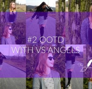 13 OOTD with VS Angels ❤ - The girls aren't ideal