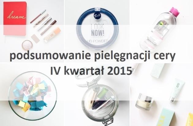 wee mini: Podsumowanie pielęgnacji cery // czwarty kwartał 2015