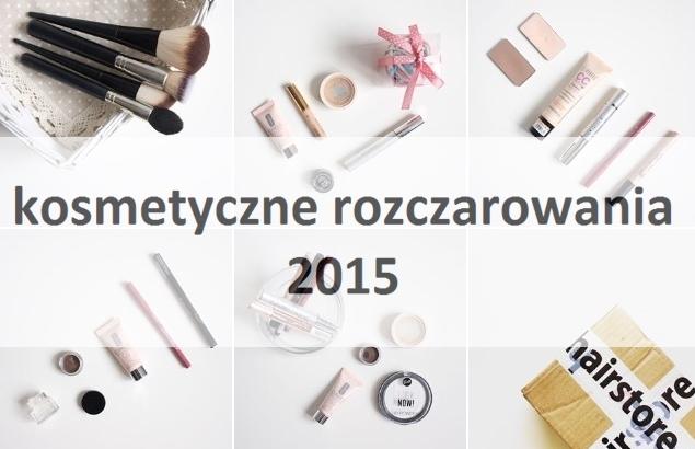 weemini.pl: Kosmetyczne rozczarowania 2015