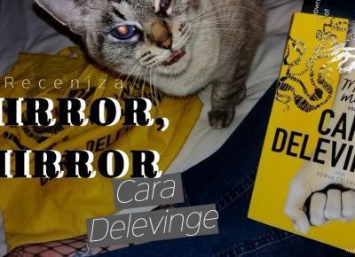 Pasje Weroniki: Mirror, Mirror - Cara Delevinge