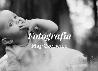 Sesje zdjęciowe Maj/Czerwiec 2017  - FotoHart