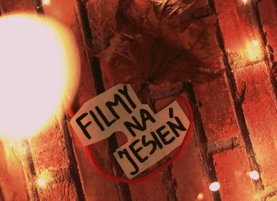 FotoHart: TOP 3 FILMY NA JESIEŃ
