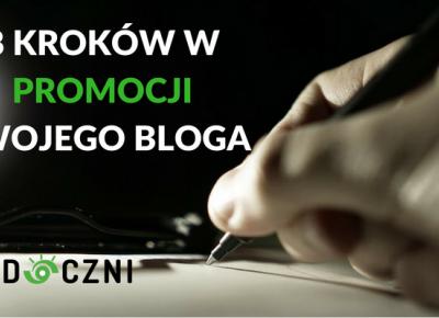 8 kroków do promocji Twojego bloga - Blog widoczni