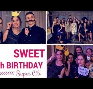 VLOG: SWEET 18th BIRTHDAY Super Oli