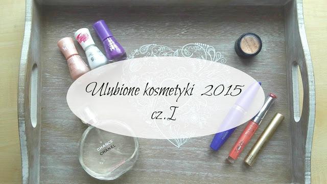 JeVinn99: Ulubione kosmetyki 2015 - cz.1