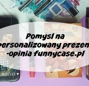 Pomysł na prezent dla przyjaciółki,chłopaka .Opinia funnycase.pl