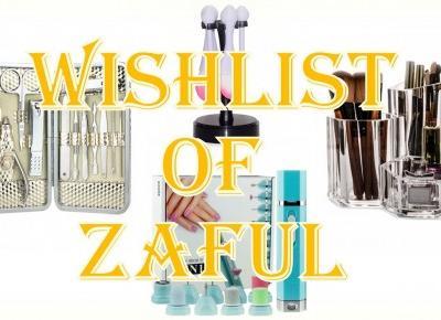 Blog testerski: To, co My - Kobiety lubimy najbardziej - WISHLIST OF ZAFUL