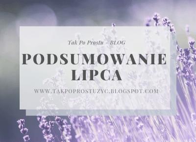 PODSUMOWANIE LIPCA 2019