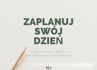 MÓJ PLAN NA DZIŚ - PLANNER DZIENNY DO POBRANIA! | O moim planowaniu słów kilka