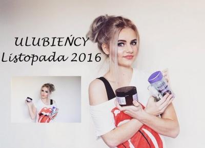 Julia Ciesielska: Ulubieńcy Listopada 2016