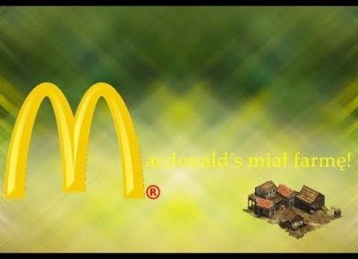 VLOG - Macdonald's miał farmę