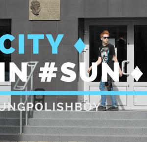 City In #Sun | YoungPolishBoy