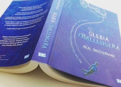 Zaczytana Brunetka: Głębia Challengera - Neal Shusterman