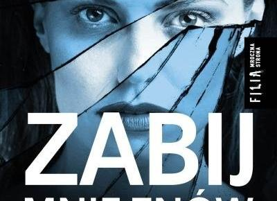 """RECENZJA   """"Zabij mnie znów"""" Rachel Abbott – Zaczytany w Książkach"""