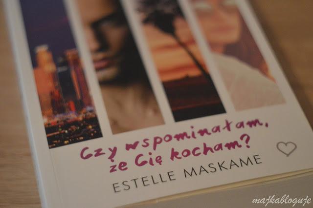 """MajkaBloguje: Recenzja #82 -  Estelle Maskame """"Dimily. Czy wspominałam, że cię kocham?"""""""