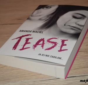 "MajkaBloguje: Recenzja #68 - Amanda Maciel ""Tease"""