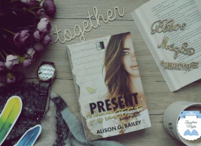 """Teraźniejszość jet idealna - recenzja książki #295 - Alison G. Bailey """"Present Perfect"""" - Zaczytana Majka"""