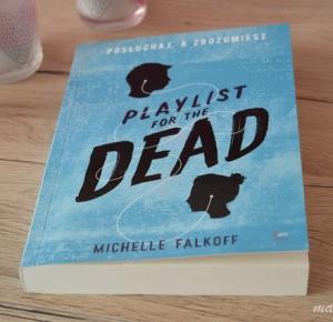 """MajkaBloguje: Recenzja #83 - Michelle Falkoff """"Playlist for the Dead. Posłuchaj a zrozumiesz"""""""