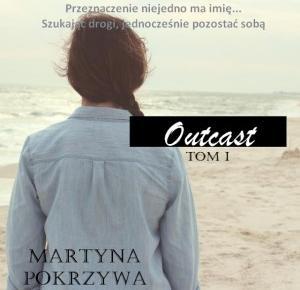 MajkaBloguje: OUTCAST. TOM I. Rozdział 1