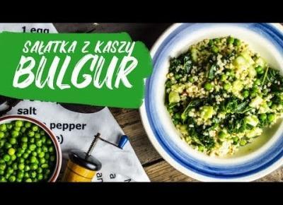 Sałatka z kaszy bulgur | Zdrowo Najedzeni