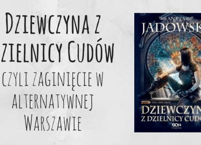 Dziewczyna z Dzielnicy Cudów - Aneta Jadowska || Zielona Małpa
