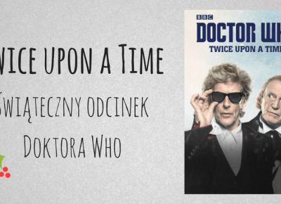 Twice upon a time, czyli pora na nowego Doktora - Zielona Małpa